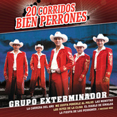 Play & Download 20 Corridos Bien Perrones by Grupo Exterminador | Napster
