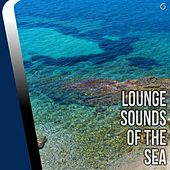 Play & Download Lounge Sounds of The Sea - EP by Various Artists | Napster