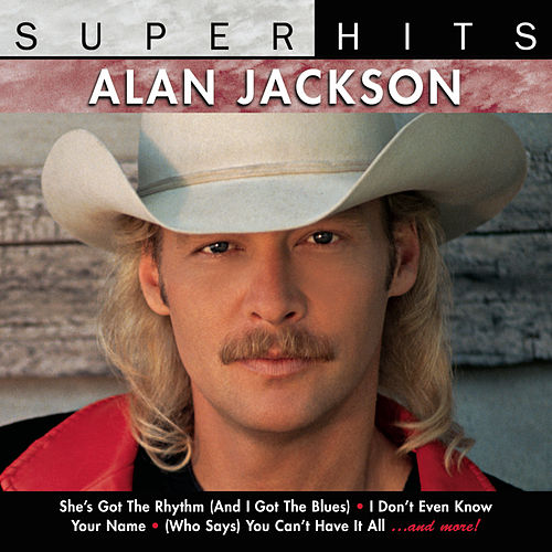 Play & Download Super Hits by Alan Jackson | Napster