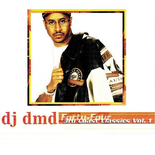 Forty-Four: 3rd Coast Classics Vol. 1 by DJ DMD