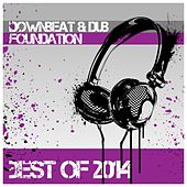 Play & Download Downbeat & Dub Foundation Best of 2014 by Various Artists | Napster