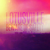 Play & Download Lotusville by Beware of Safety | Napster