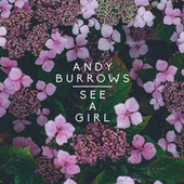 See A Girl by Andy Burrows