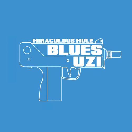 Blues Uzi by Miraculous Mule
