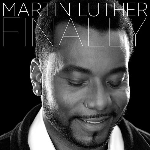 Play & Download Finally (feat. QuestLove) - Single by Martin Luther (Soul) | Napster