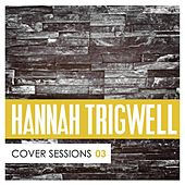 Play & Download Cover Sessions, Vol. 3 by Hannah Trigwell | Napster