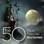 Top 50 Most Popular Classical Nocturnes by Various Artists
