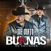 Play & Download Me Mato by Los Buknas De Culiacan | Napster