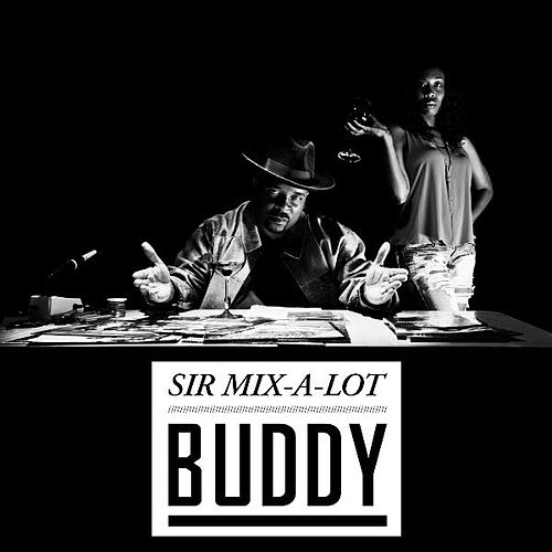Buddy by Sir Mix-A-Lot