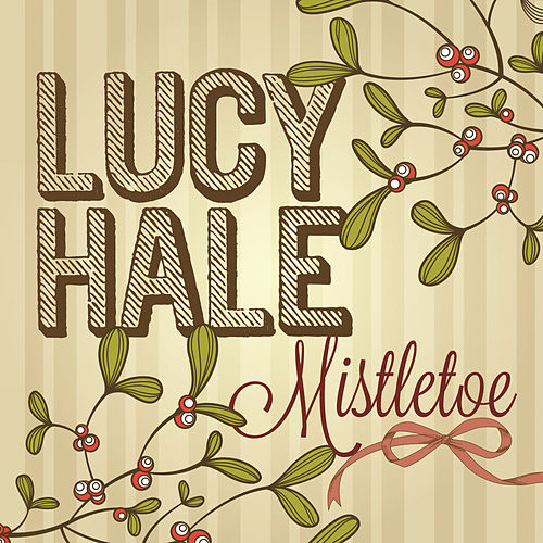Play & Download Mistletoe by Lucy Hale | Napster