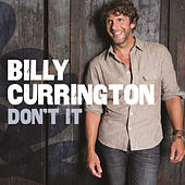 Play & Download Don't It by Billy Currington | Napster