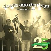 Play & Download Twenty Five in a Row by Charlie and the Bhoys | Napster