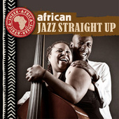 Play & Download African Jazz Straight Up by Various Artists | Napster