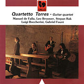 Play & Download Falla - Brouwer - Rak - Boccherini - Fauré: Guitar Quartet by Quartetto Torres | Napster