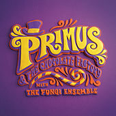 Play & Download Primus & The Chocolate Factory With The Fungi Ensemble by Primus | Napster