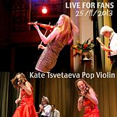 Play & Download Live Album for Fans by Kate Tsvetaeva Pop Violin | Napster