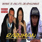 Play & Download Want It All (feat. Je-Syllable) by Rain Man | Napster