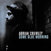 Some Blue Morning by Adrian Crowley