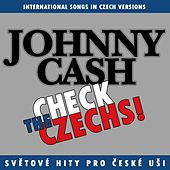 Play & Download Check The Czechs!  Johnny Cash - International Songs In Czech Versions by Various Artists | Napster