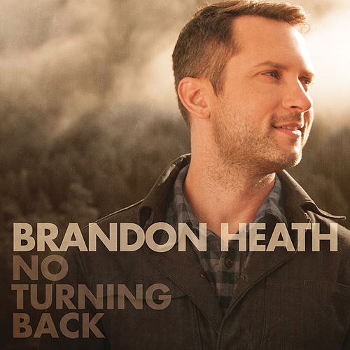 Play & Download No Turning Back by Brandon Heath | Napster