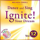 Play & Download MCM4G, Vol. 12: Dance and Sing, Ignite Your Dream by Melinda Caroll | Napster