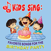 Play & Download Kids Sing - Favorite Songs for the Birthday Party by Tinsel Town Kids   Napster