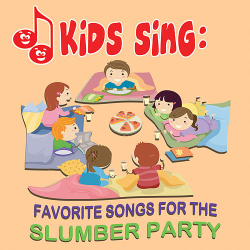 Play & Download Kids Sing - Favorite Songs for the Slumber Party by Tinsel Town Kids | Napster