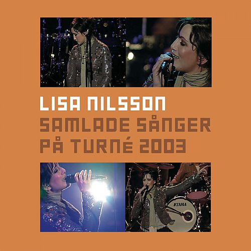 Play & Download Samlade sånger på turné 2003 (Live) by Lisa Nilsson | Napster