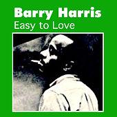 Play & Download Easy to Love by Barry Harris | Napster