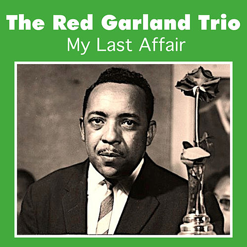 My Last Affair by Red Garland