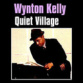 Quiet Village by Wynton Kelly
