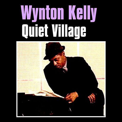 Play & Download Quiet Village by Wynton Kelly | Napster