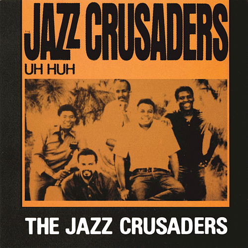 Uh Huh by The Crusaders