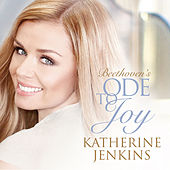 Play & Download Beethoven's Ode To Joy by Katherine Jenkins | Napster