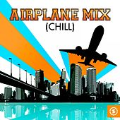 Airplane Mix (Chill) by Various Artists