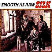 Smooth as  Raw by Silk
