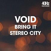 Play & Download Bring It / Stereo City by Void | Napster