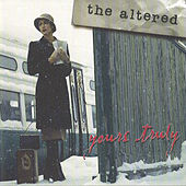 Play & Download Yours Truly by The Altered | Napster