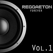 Play & Download Reggaeton Forever, Vol. 1 by Various Artists | Napster