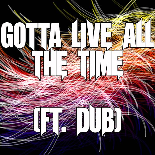 Gotta Live All The Time (ft. Dub) di TLC