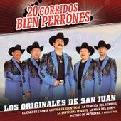 20 Corridos Bien Perrones by Los Originales De San Juan