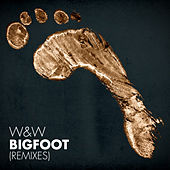 Bigfoot (Remixes) by W&W