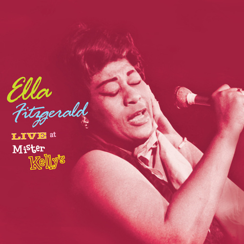 Live At Mister Kelly's by Ella Fitzgerald