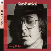 Play & Download Ruby Ruby by Gato Barbieri | Napster