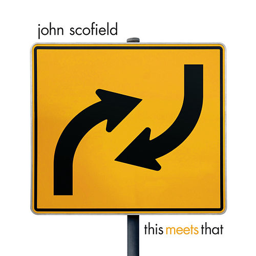 Play & Download This Meets That by John Scofield | Napster
