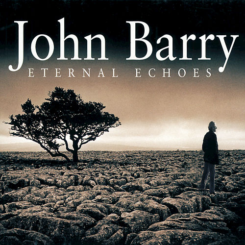 Play & Download Eternal Echoes by John Barry | Napster