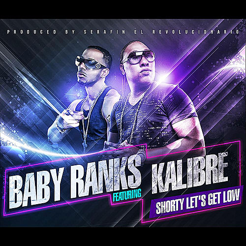 Play & Download Shorty Let's Get Low (feat. Kalibre) by Baby Ranks | Napster