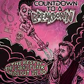 Play & Download Countdown to a Breakdown - The Best of the GaragePunk Hideout, Vol. 10 by Various Artists | Napster