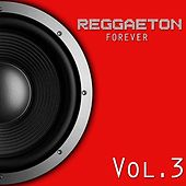Reggaeton Forever, Vol. 3 de Various Artists