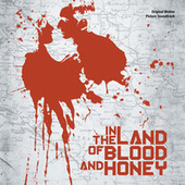 In The Land Of Blood And Honey by Various Artists
